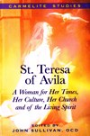 TERESA OF AVILA: A Woman for Her Times, Her Culture, Her Church and of the Living Spirit