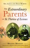 EXTRAORDINARY PARENTS OF ST THERESE OF LISIEUX
