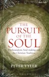 PURSUIT OF THE SOUL:  Psychoanalysis, Soul-making and the Christian Tradition