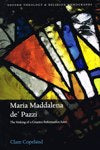 MARIA MADDALENA DE'PAZZI:  The Making of a Counter-Reformation Saint