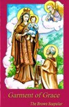 GARMENT OF GRACE: The Brown Scapular (Children's Version)