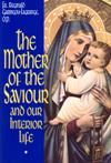MOTHER OF THE SAVIOUR AND OUR INTERIOR LIFE