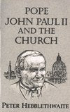 POPE JOHN PAUL II AND THE CHURCH
