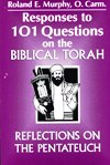 RESPONSES TO 101 QUESTIONS ON THE BIBLICAL TORAH: Reflections on the Pentateuch