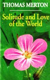 SOLITUDE AND LOVE OF THE WORLD