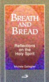 BREATH AND BREAD: Reflections on the Holy Spirit