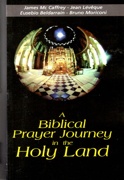 BIBLICAL PRAYER JOURNEY IN THE HOLY LAND
