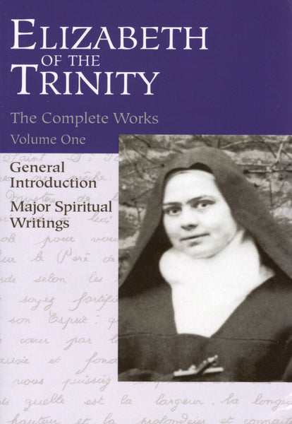 COMPLETE WORKS VOL 1: ELIZABETH OF THE TRINITY