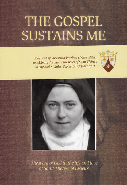 THE GOSPEL SUSTAINS ME: The word of God in the life and love of St Therese of Lisieux