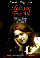 HOLINESS FOR ALL: Themes from St Therese of Lisieux