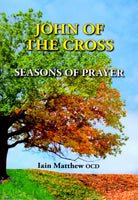 JOHN OF THE CROSS: Seasons of Prayer