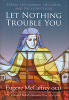 LET NOTHING TROUBLE YOU: TERESA The Woman, The Guide and The Storyteller