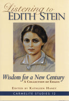 LISTENING TO EDITH STEIN: Wisdom for a New Century