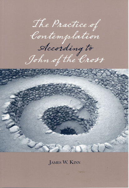 PRACTICE OF CONTEMPLATION ACCORDING TO JOHN OF THE CROSS