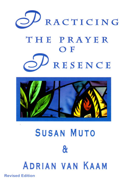 Practicing the Prayer of Presence