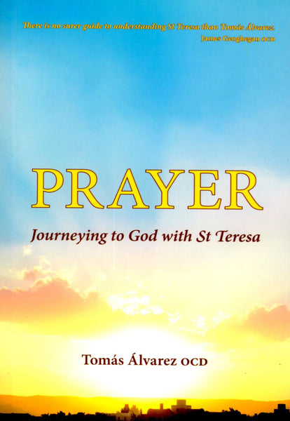 PRAYER: Journeying to God with St Teresa