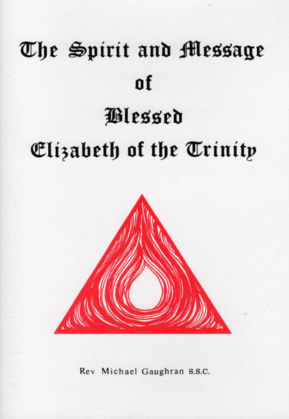 SPIRIT & MESSAGE OF BLESSED ELIZABETH OF THE TRINITY
