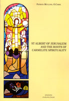 ST ALBERT OF JERUSALEM AND THE ROOTS OF CARMELITE SPIRITUALITY