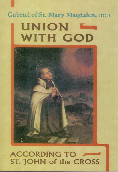 UNION WITH GOD ACCORDING TO ST JOHN OF THE CROSS