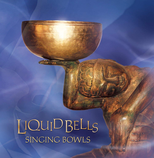 Liquid Bells Singing Bowls CD cover