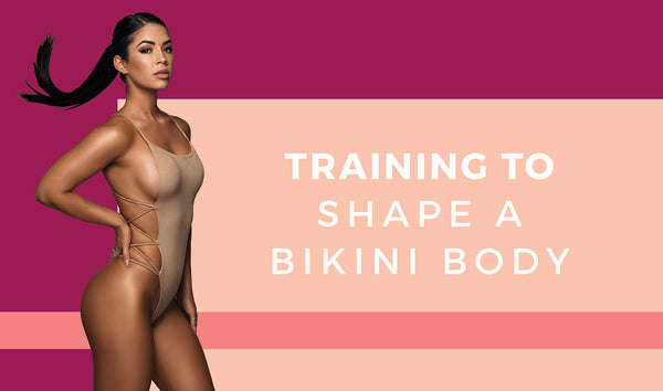 Training To Shape A Bikini Body