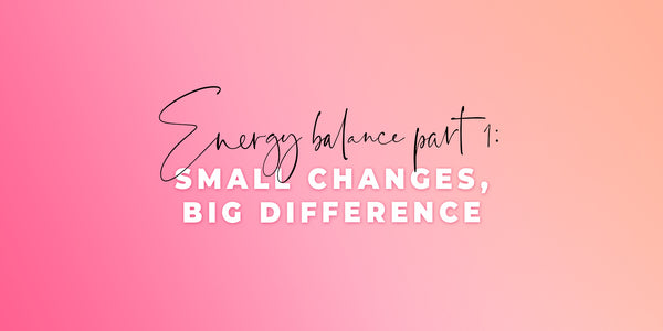 Energy Balance Series, Part 1: Small Changes, Big Difference