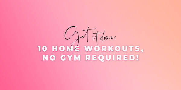 10 Workouts, No Gym Required!