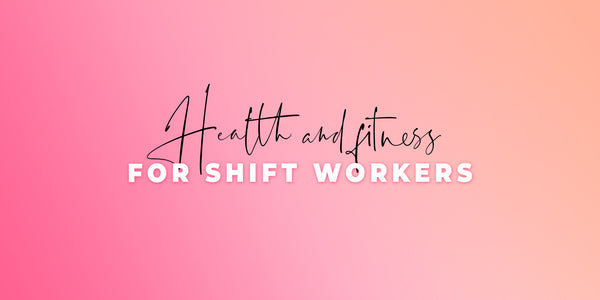 Health and fitness for shift workers