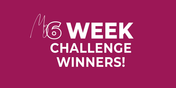 My 6 Week Challenge Winners!