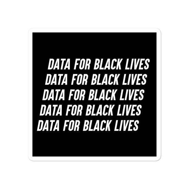 Data for Black Lives Square Sticker