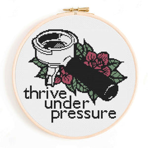 'Thrive Under Pressure' Espresso Cross Stitch Pattern