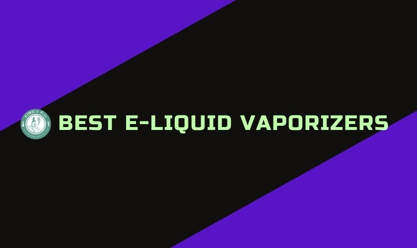 e-Liquid Vaporizers: Power in your Pocket