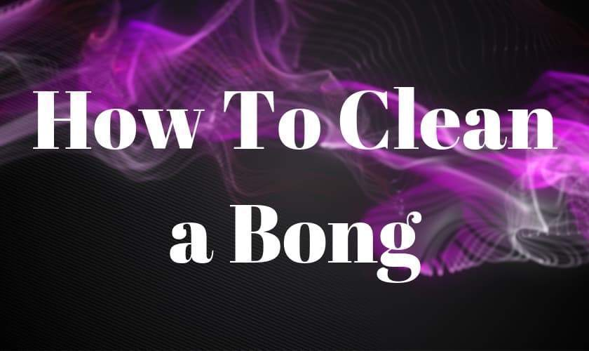 Let's Clean Your Bongs (Easy)
