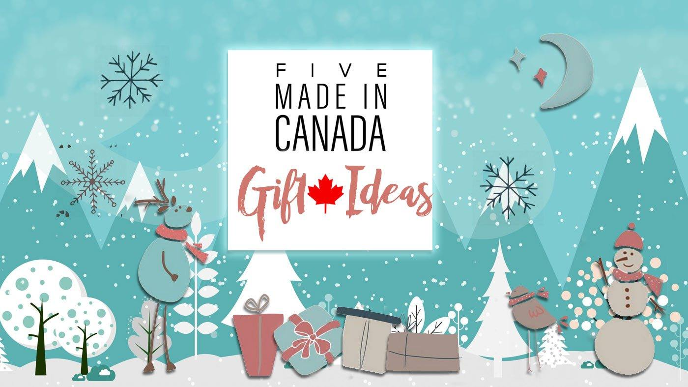 5 Made-in-Canada Gift Ideas - Bricks and Bonds