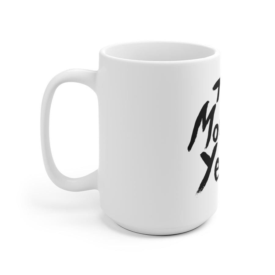 THE MORNING YELLS COFFEE MUG - THE ROADHOUSE