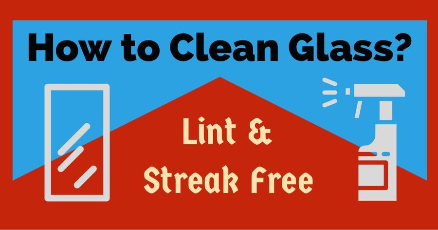 How to Clean Glass Lint & Streak Free