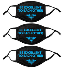 Load image into Gallery viewer, ALL NEW! 3 PACK -ADULT Be Excellent To Each other! Face Mask