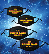 Load image into Gallery viewer, Family 4 PACK -I'm Dennis Caleb McCoy! Face Mask