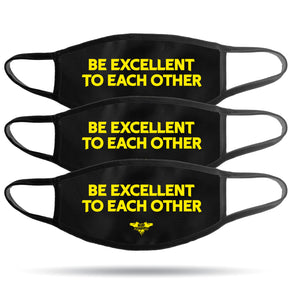 3 PACK -Be Excellent To Each other! Face Mask Pre-Sale