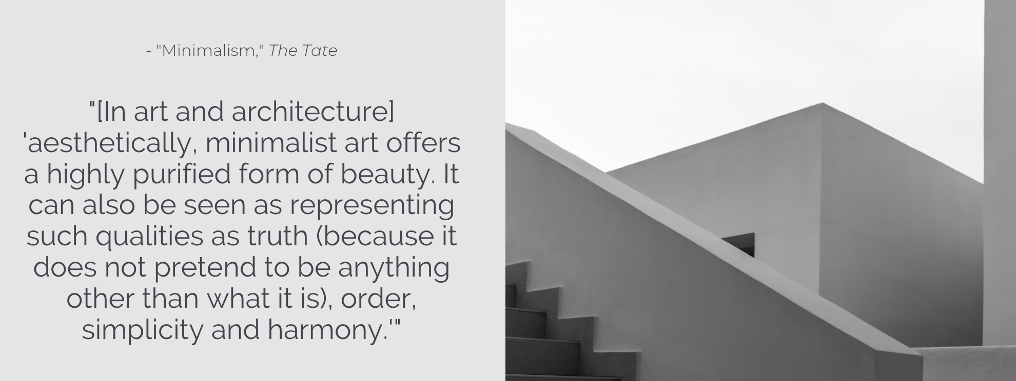Minimalism is represented in art and architecture