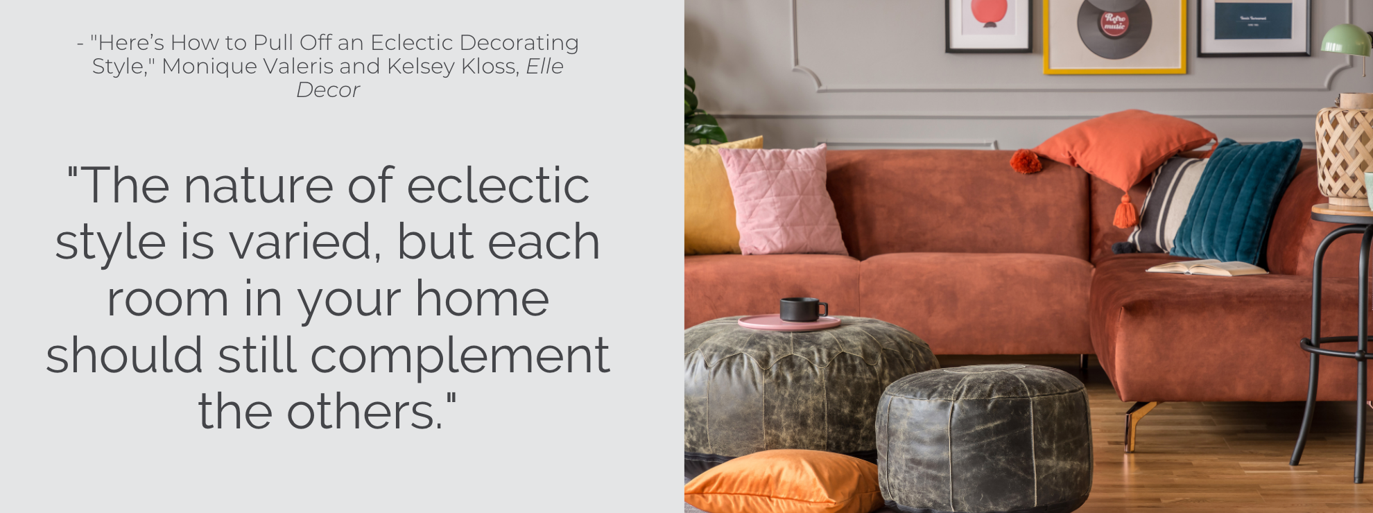 Each eclectic interior should complement the next