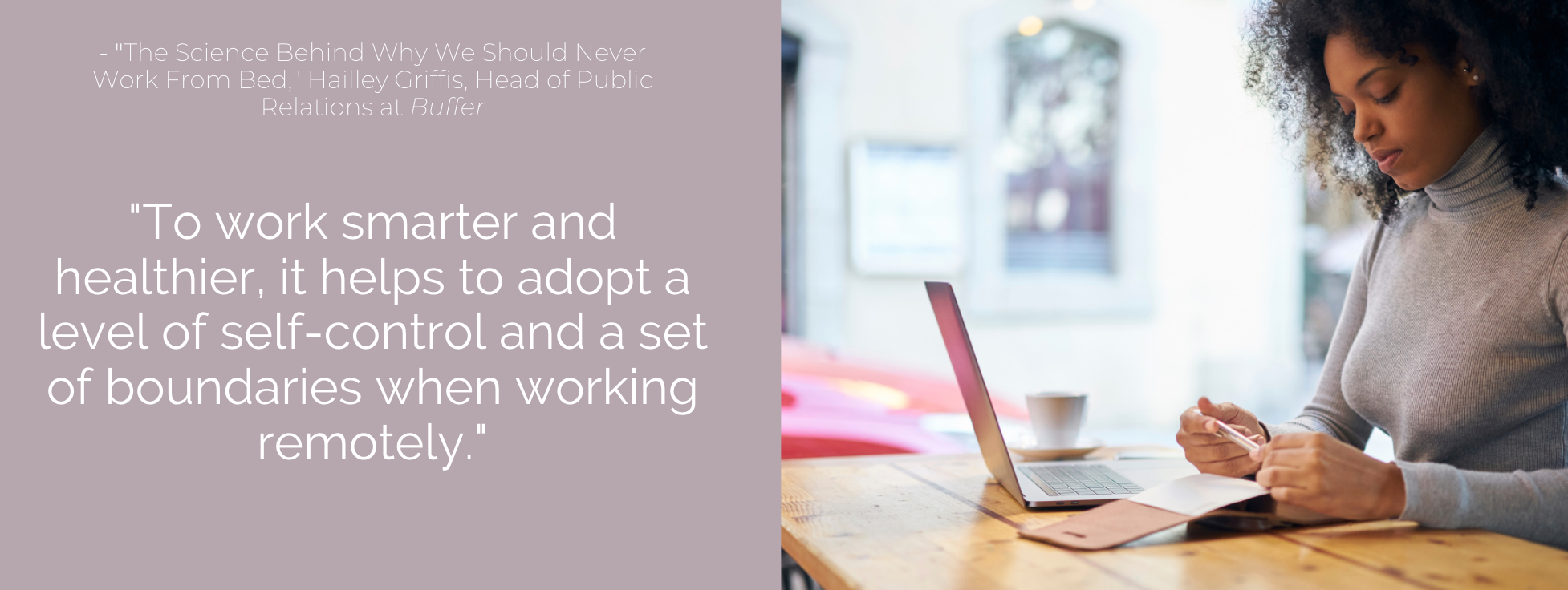 To work smarter and healthier, it helps to adopt a level of self-control and a set of boundaries when working remotely