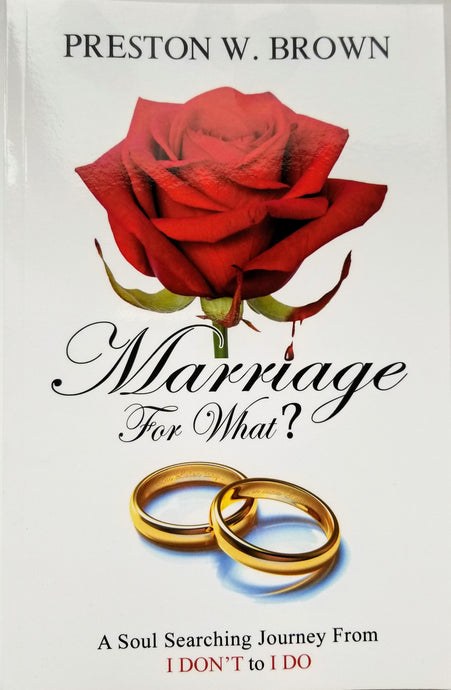 Marriage for What a Soul searching journey from I don't to I do!