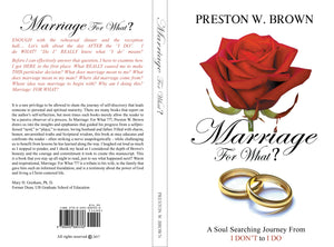 Marriage for What A Soul Searching journey from I dont to I do! by Preston W. Brown