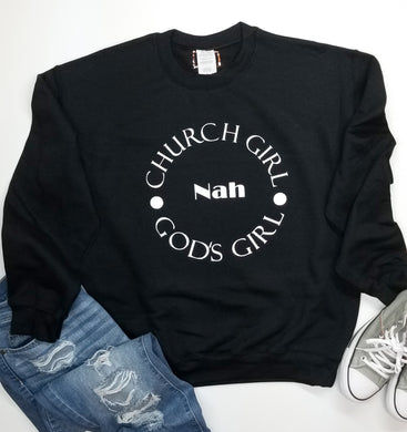 Church Girl Nah Gods Girl™️ Sweatshirt
