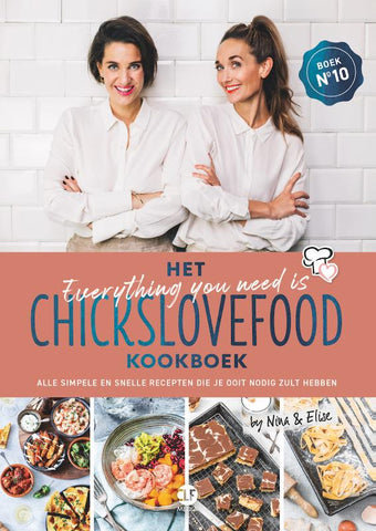 Nina de Bruijn en Elise Gruppen - Het everything you need is Chickslovefood-kookboek