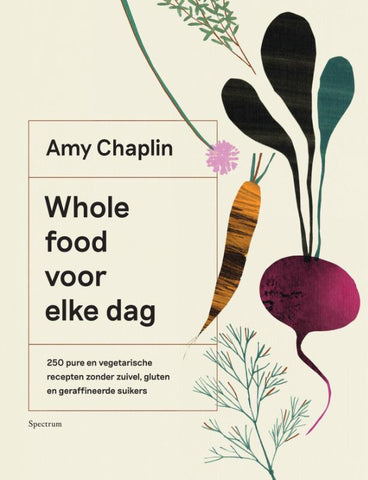 Amy Chaplin - Whole food voor elke dag
