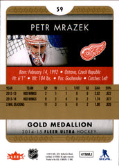 2014-15 Fleer Ultra Gold Medallion #059 Petr Mrazek | Eastridge Sports Cards