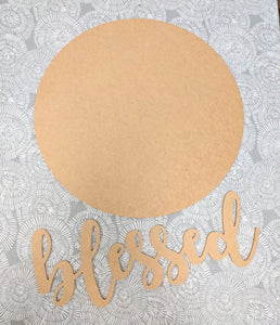 "18"" Wood Round + Blessed Cutout Bundle"