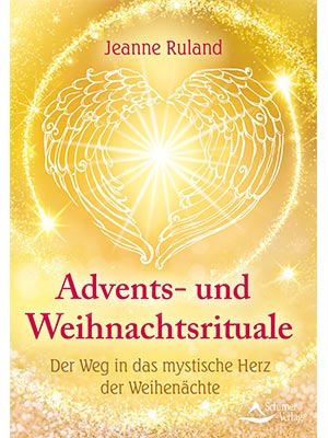Ruland, Jeanne - Advents- und Weihnachtsrituale
